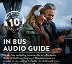 Your in-bus audio guide will inform you about the attractions you visit—and there are ten languages to choose from!