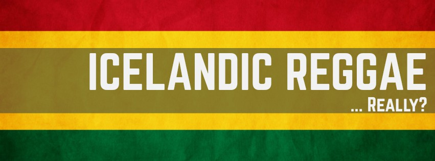 Icelandic Reggae... Really?