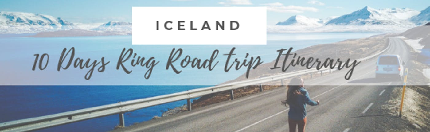 Ring Road 10 Day Self-Drive Itinerary with Google Map