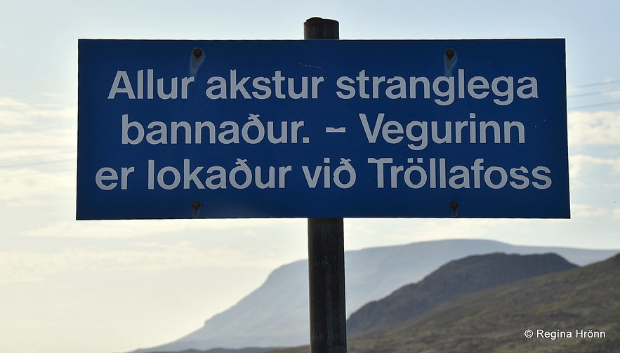 The sign prohibiting driving to Tröllafoss waterfall